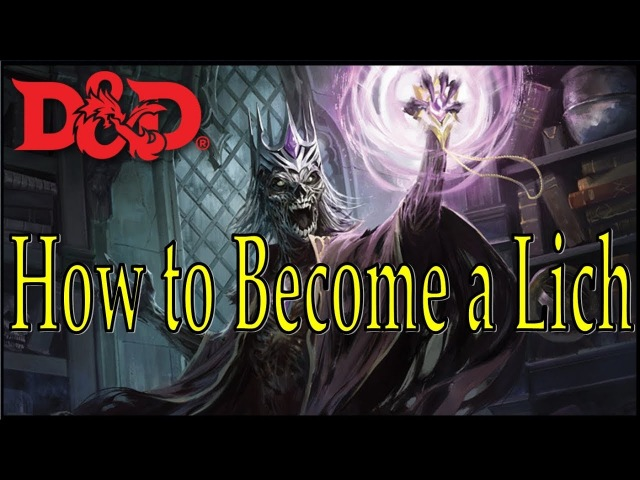 How To Become a Lich in Dungeons Dragons