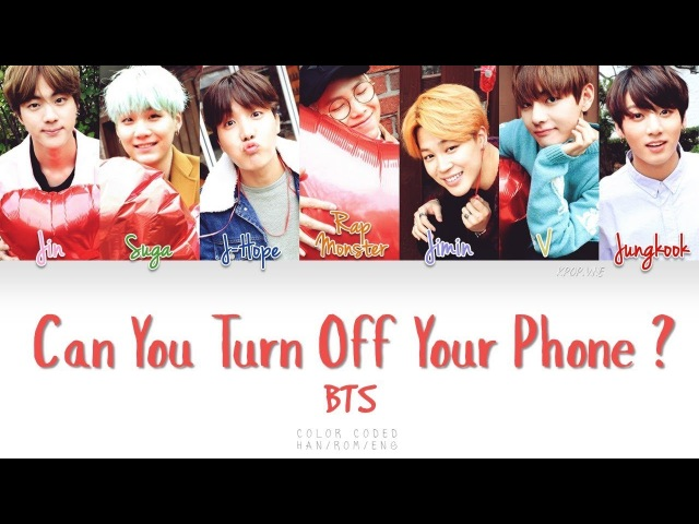 BTS (방탄소년단) – Can You Turn Off Your Phone (핸드폰 좀 꺼줄래) (Color Coded Han|Rom|Eng Lyrics)