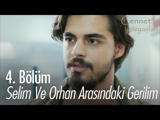 Selim ve Orhan arasındaki gerilim artıyor - Cennetin Gözyaşları 4. Bölüm