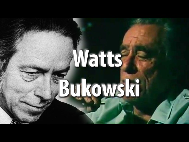 Living an Unconventional Life Alan Watts and Charles Bukowski