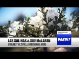 Las Salinas &amp Sue McLaren - Break the Spell (Official Video)