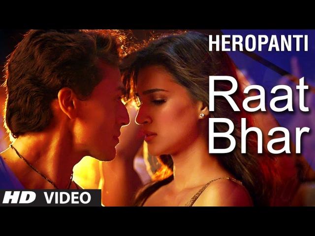 Heropanti Raat Bhar Video Song | Tiger Shroff | Arijit Singh, Shreya Ghoshal