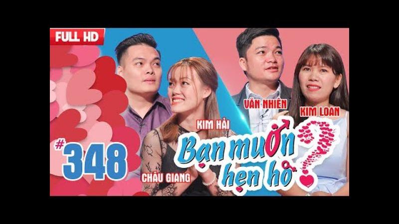 BẠN MUỐN HẸN HÒ   Tập 348 UNCUT   Châu Giang - Kim Hải   Văn Nhiên - Kim Loan   150118 💖