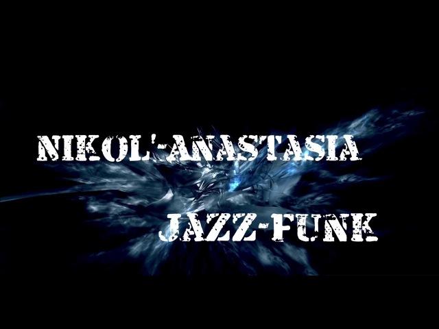 Nikol'-Anastasia - jazz-funk/ Energy WORKSHOP vol.6