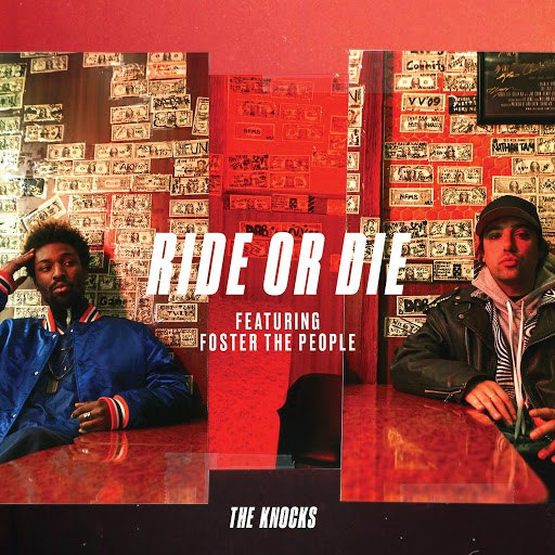 The Knocks альбом Ride Or Die (feat. Foster The People)
