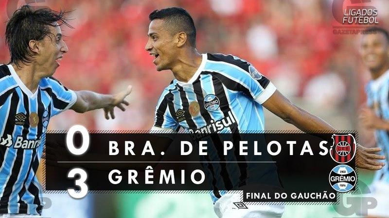 Brasil de Pelotas 0 x 3 Grêmio - Melhores Momentos (RBS TV HD) FINAL do Gauchão 08/04/2018