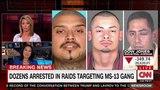 CNN Report Massive LA Raids Take Down Many MS-13 Gang Members, Murderers