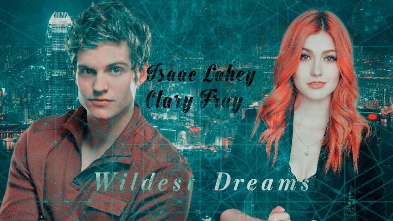 ♡Isaac Lahey Calry Fray ll Wildest Dreams