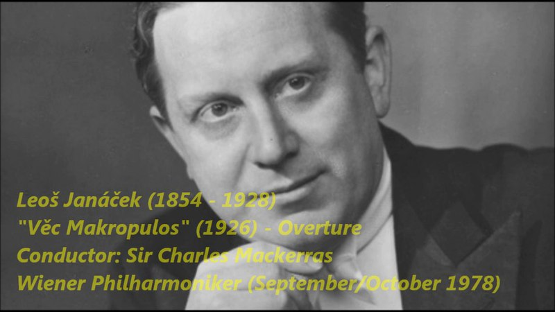 Janáček - Sir Charles Mackerras - Věc Makropulos - Overture