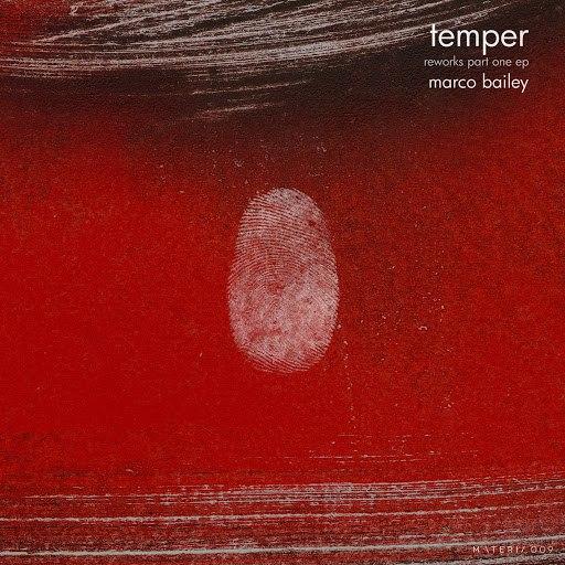 Marco Bailey альбом Temper Reworks Part One EP
