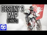Destiny 2 Rap LYRIC VIDEO by JT Music -