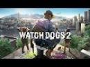 Watch Dogs 2 - Прохождение - 60FPS - 1