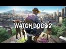 Watch Dogs 2 - Прохождение - 60FPS - 2