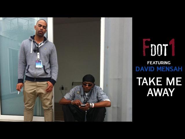 Fdot1 - Take Me Away - Feat. David Mensah