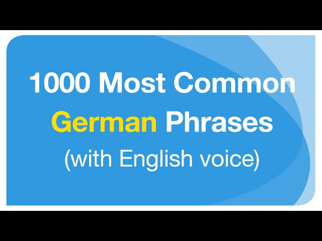 1000 Most Common German Phrases in Conversation (with English voice)