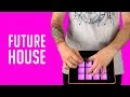 FUTURE HOUSE - ELECTRO DRUM PADS 24