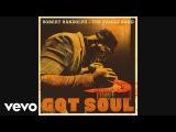 Robert Randolph &amp the Family Band - She Got Soul ft. Anthony Hamilton
