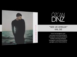 Özcan Deniz - Kal De