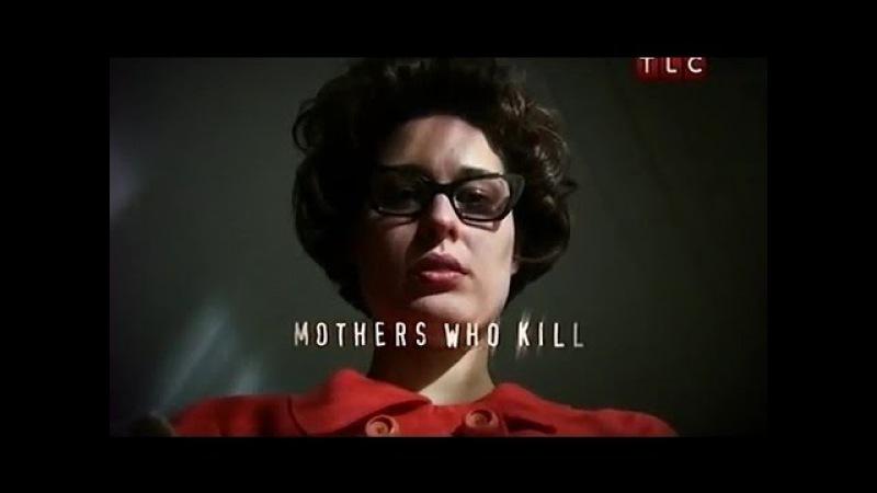 Discovery. Женщины-убийцы.Детоубийцы 16 серия