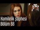 Kiralık Aşk 68. Bölüm - Hamilelik Şüphesi