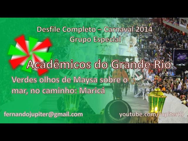 Acadêmicos do Grande Rio 2014 - Desfile Completo