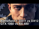 Battlefield 1: GTX 1060 vs RX 480 DX11DX12 Gameplay Frame-Rate Test