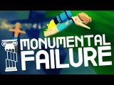 Monumental Failure