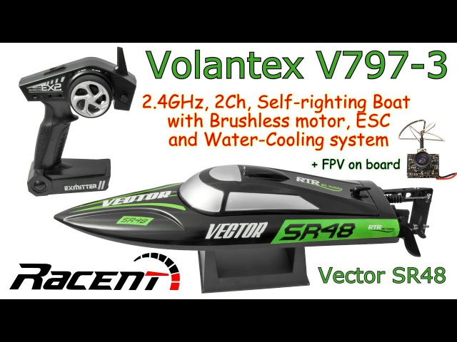 Volantex V797-3 (Vector SR48) 2.4GHz, 2Ch, Brushless RC Boat, Water-Cooling system (FPV on board)