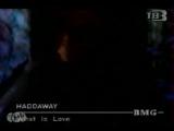 Haddaway - What Is love