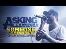 Asking Alexandria Someone Somewhere LIVE 10 Years In The Black Tour