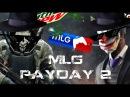 Payday 2 Death Wish MLG