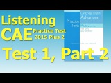 Listening C1, CAE Practice Test 2015 Plus 2, Test 1, Part 2