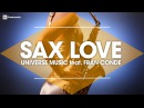 Sax Love Instrumental Relaxing Music Romantic Songs Saxophone Music Universe Music ft Fran Conde