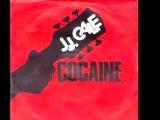 J.J CALE Cocaine