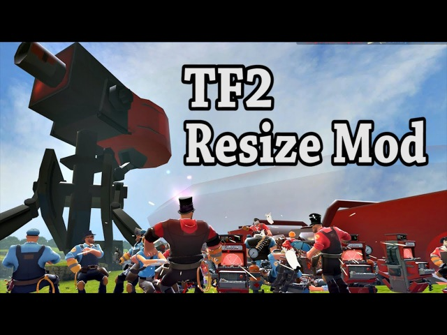 Sometimes you need a Little More Gun: The TF2 Resize Mod