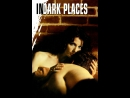 В объятьях зла \ In Dark Places (1997) США, Канада