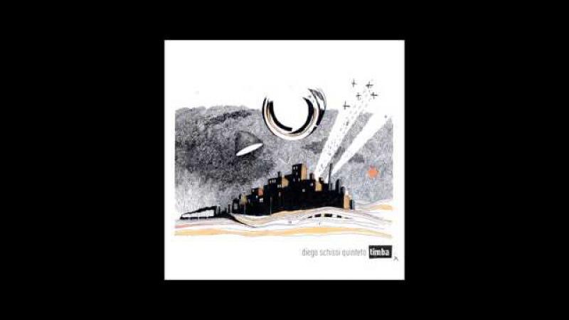 Diego Schissi Quinteto - TIMBA [Full album]