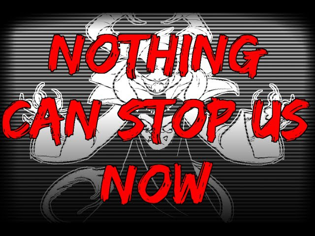[NOTHING CAN STOP US NOW]