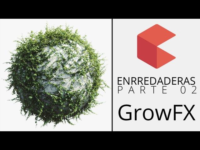 Como crear enredaderas en 3D. Parte 02 - Exlevel GrowFX