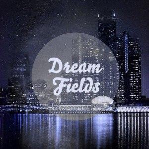 Dream Fields