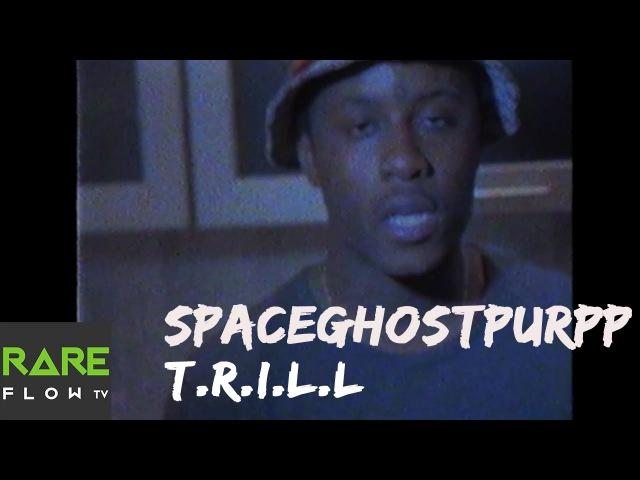 SpaceGhostPurrp - T.R.I.L.L (Official Music Video) @RareFlowTV