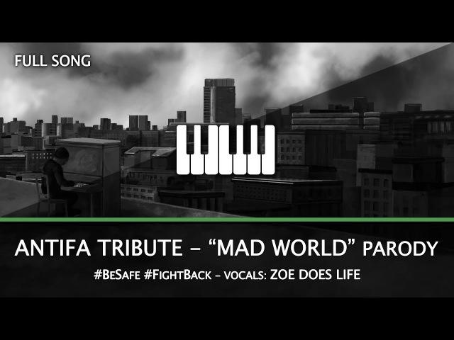 Antifa Parody Mad World Parody w ZDL KYK Update