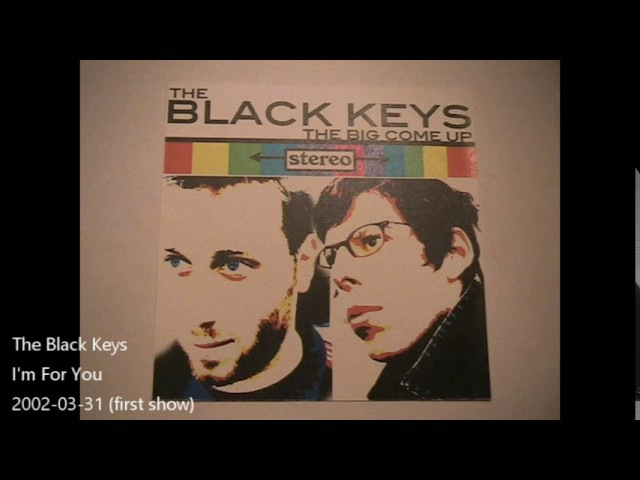The Black Keys - I'm For You 2002-03-31