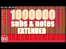 1 Million Subs Notes Extended (with note count)