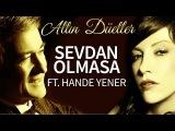 Erol Evgin &amp Hande Yener - Sevdan Olmasa