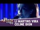 Li Martins vira Celine Dion - Esse Artista Sou Eu (29/09/14) - Your Face Sounds Familiar