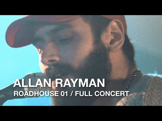 Allan Rayman Roadhouse 01 Acoustic Full Concert