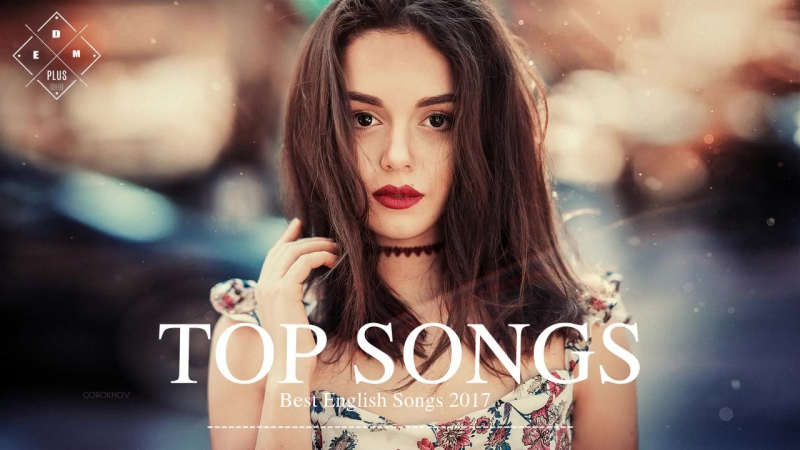 [TOP SONGS] BEST English SONGS 2017-2018 Hits _ New Songs Playlist The Best Engl