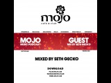 MOJO MUSIC PODCAST  GUEST MIX by SETH GECKO