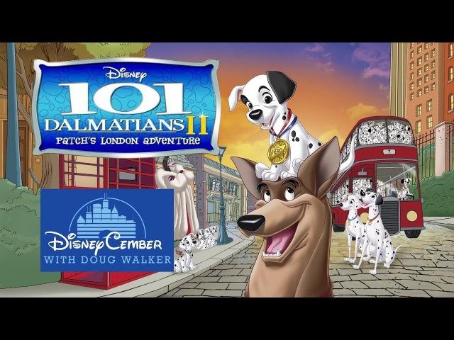 Ностальгирующий Критик - 101 Далматинец 2: Приключения Патча в Лондоне (Disneycember)